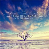 Kelley Hunt: The Beautiful Bones [Digipak]