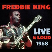 Freddie King: Live & Loud 1968 [Digipak] *