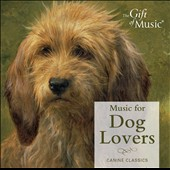 Canine Classics: Music for Dog Lovers - Rossini, Chopin, Satie, Bach, Debussy, Vivaldi, et al. / Metcalfe; Spiers; Giles; Boden; Souter; Johannesen