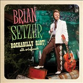 Brian Setzer: Rockabilly Riot! All Original [Digipak]