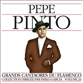 Pepe Pinto: Grands Cantaores Du Flamenco, Vol. 24 [9/9]