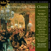 European Light Music Classics - Music of Alfvén, Halvorsen, Heykens, Jessel, Lehár, Pierne, Waldteufel, Weinberger et al. / New London Orch.; Ronald Corp