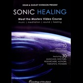 Dean Evenson/Dudley Evenson: Sonic Healing: Meet the Masters Video Course