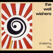 The Well Wishers: A Shattering Sky