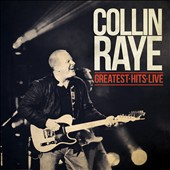 Collin Raye: Greatest Hits Live
