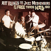 Art Blakey/Art Blakey & the Jazz Messengers: At the Free Trade Hall 1961