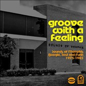 Various Artists: Groove with a Feeling: Sounds of Memphis Boogie, Soul & Funk, 1975-1985
