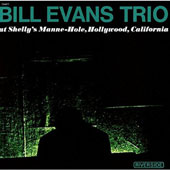Bill Evans (Piano): Trio at Shelly's Manne-Hole