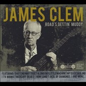 James Clem: Road's Gettin Muddy