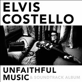 Elvis Costello: Unfaithful Music