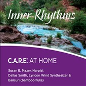 Susan Mazer: Inner Rhythms: C.A.R.E. at Home