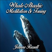 Jeanne Russell: Whale Akashic Meditation With Toning