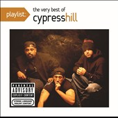 Cypress Hill: Playlist: The Very Best of Cypress Hill [PA]