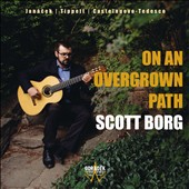 On An Overgrown Pathway - Works by LeoÜ Janácek (1854-1928), Michael Tippett (1905-1998) & Mario Castelnuovo-Tedesco (1895-1968) / Scott Borg, guitar
