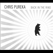 Chris Pureka: Back in the Ring [Digipak]