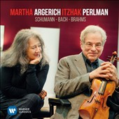 Itzhak Perlman and Martha Argerich play Schumann, Bach & Brahms / Itzhak Perlman, violin; Martha Argerich, piano