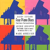 Copland: Four Piano Blues, etc;  Gershwin / Mark Anderson