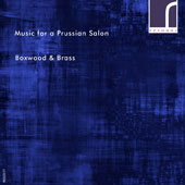 Music for a Prussian Salon, Works for Wind Ensemble by Heinrich Baermann, Bernhard Henrik Crusell, Johann Stamitz, Franz Tausch / Boxwood & Brass, period instrument wind ensemble