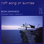 Raft Song at Sunrise - Edwards: Chamber Music Vol 2