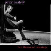 Peter Mulvey: Ten Thousand Mornings
