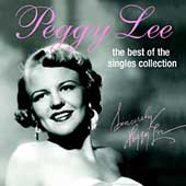 Peggy Lee (Vocals): The  Best of the Singles Collection