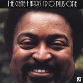 Gene Harris Trio: The Gene Harris Trio Plus One