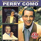 Perry Como: Dream Along With Me/Dreamer's Holiday