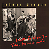 Johnny Duncan: Last Train to San Fernando [Box]