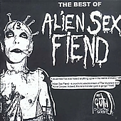 Alien Sex Fiend: The Fiend Club (The Very Best Of Alien Sex Fiend)