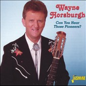 Wayne Horsburgh: Can You Hear Those Pioneers