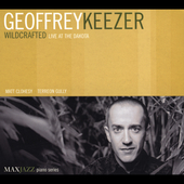 Geoff Keezer: Wildcrafted: Live at the Dakota *