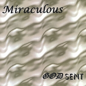 Miraculous: God Sent