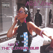 Nicky Love: The No Love Album