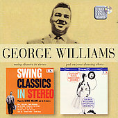 George Williams (Arranger): Swing Classics in Stereo/Put on Your Dancing Shoes