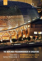 The Berlin Philharmonic in Singapore - Mahler: Symphony no 1; Rachmaninov: Symphonic Dances / Simon Rattle, BPO [DVD]