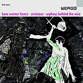 Henze: Aristaeus, Orpheus Behind the Wire