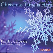 Christmas Time is Here / Alexander, Pacific Chorale