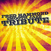 Smooth Jazz All Stars: Fred Hammond Smooth Jazz Tribute