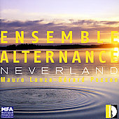 Neverland - Lanza, Pesson / Ensemble Alternance