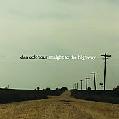 Dan Colehour: Straight to the Highway