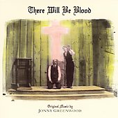 Jonny Greenwood (Guitar/Composer): There Will Be Blood [Original Soundtrack]