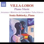 Villa-Lobos: Piano Music Vol 7 / Sonia Rubinsky