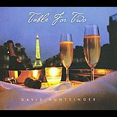 David Huntsinger: Table for Two [Digipak]