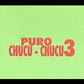 Various Artists: Puro Chucu-Chucu 3 [Box]