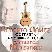 Roberto Gomez: Roberto Gomez Interpreta a Armando Manzanero