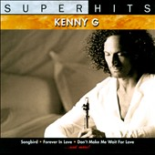 Kenny G: Super Hits