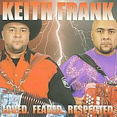 Keith Frank: Loved. Feared. Respected.