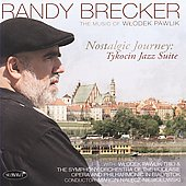 Randy Brecker: Nostalgic Journey: Tykocin Jazz Suite