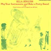 Ella Jenkins: Play Your Instruments (And Make a Pretty Sound)