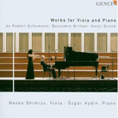 Works for Viola and Piano by Robert Schumann, Benjamin Britten, Kenji Bunch / Naoko Shimizu, viola; Ozgur Aydin, piano
